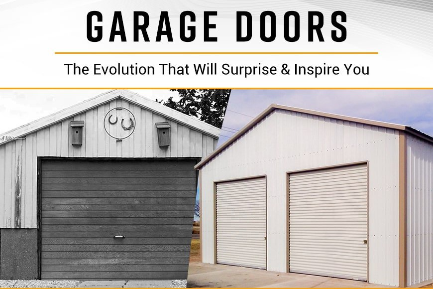 Garage Doors: The Evolution That Will Surprise & Inspire You