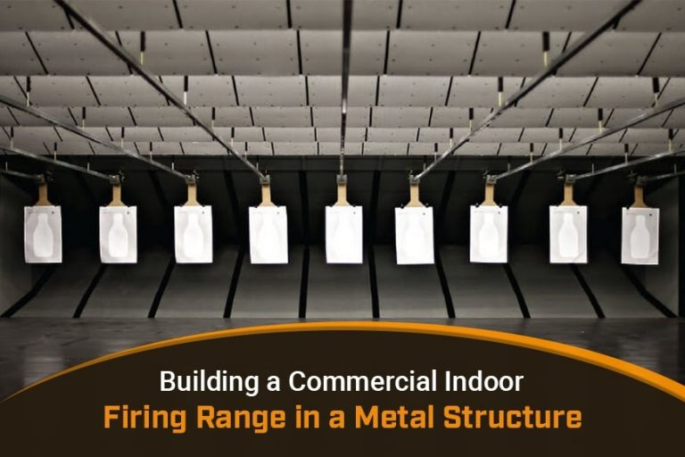 Building a Commercial Indoor Firing Range in a Metal Structure