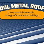 Cool Metal Roofs - An essential element in energy-efficient metal buildings