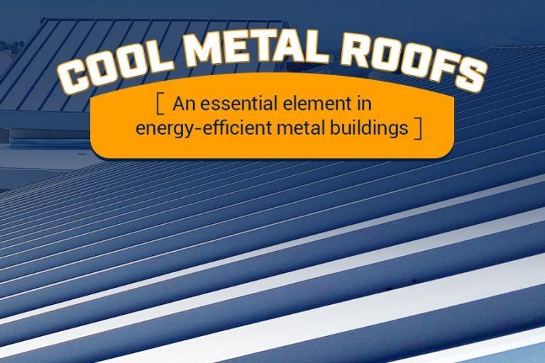 Cool Metal Roofs - An essential element in energy-efficient metal buildings