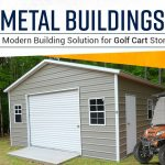 Metal Buildings – The Modern Building Solution for Golf Cart Storage