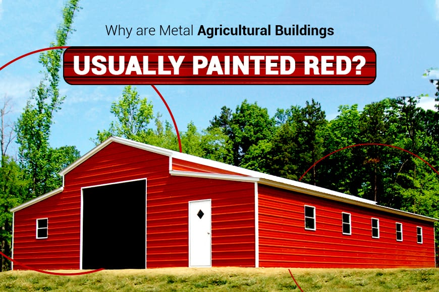 Why are Agricultural Metal Buildings Usually Painted Red?