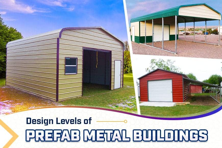 Design Levels of Prefab Metal Buildings