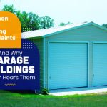 Common Metal Building Complaints And Why Garage Buildings Never Hears Them