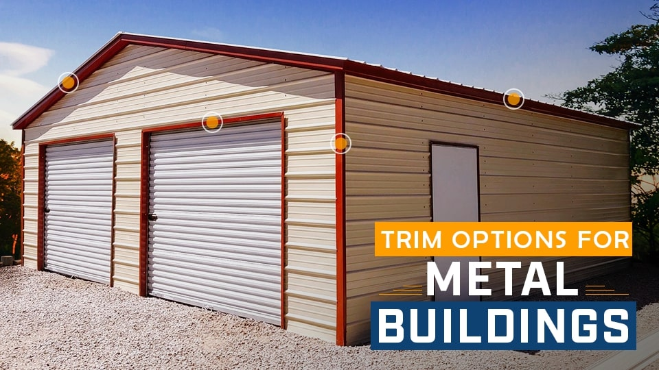 Trim Options for Metal Buildings