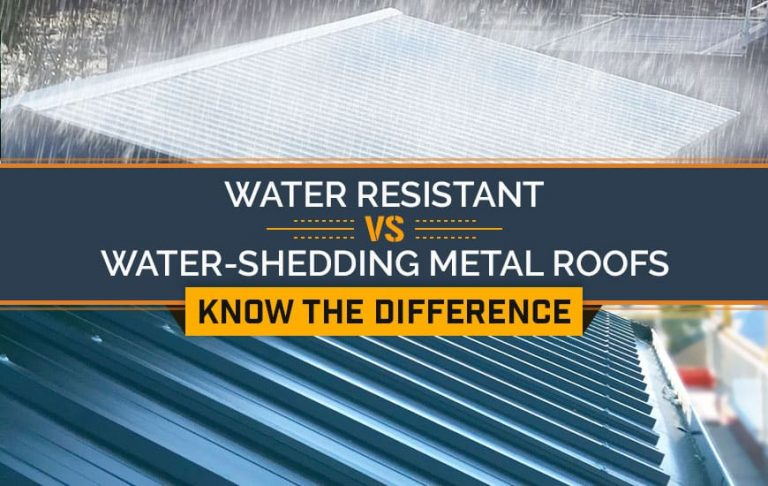 Water Resistant vs. Water-Shedding Metal Roofs - Know the Difference