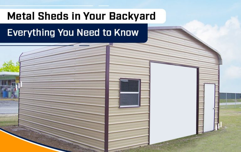 Metal Sheds in Your Backyard: Everything You Need to Know