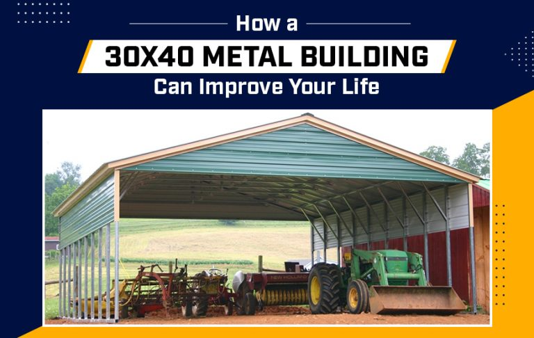 How a 30x40 Metal Building Can Improve Your Life