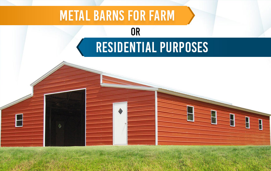 Metal Barns for Farm or Residential Purposes