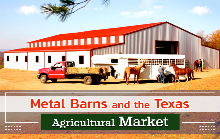 Metal Barns and the Texas Agricultural Market