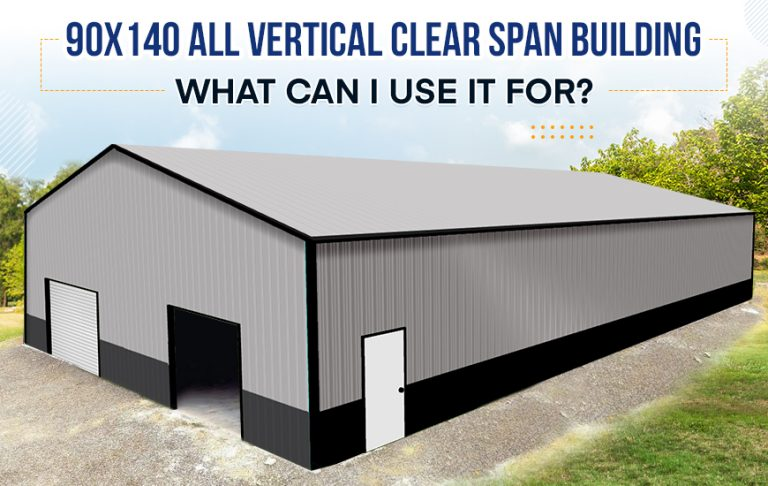90x140 All Vertical Clear Span Building: What Can I Use It For?