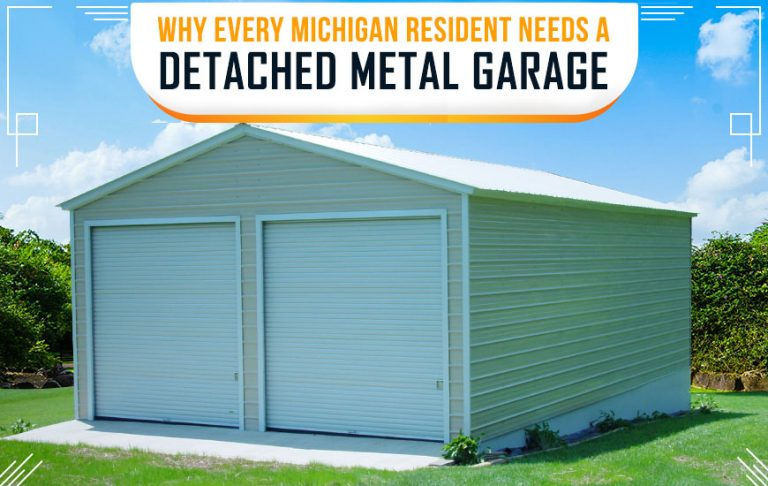 Why Every Michigan Resident Needs a Detached Metal Garage
