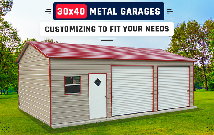 30 x 40 Metal Garages – Customizing to Fit Your Needs