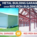 Why Metal Building Garages Over Red Iron Buildings